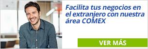 Facilita tus negocios en el extranjero con nuestra área COMEX