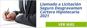 Llamado a licitación Seguro Desgravamen Cartera Hipotecaria 2021